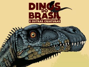 Brain Kids – Dinossauros do Brasil
